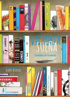 Victoria sueña Victoria, Cover, Books, Anton, Barcelona, Imaginary Friends, Asensio, Graphic Projects, Infancy