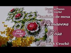 Passo a Passo Caminho de mesa de Crochê Primavera Rosa por JNY Crochê - YouTube