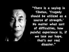 If we lose our hope, that's our real disaster...