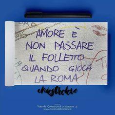 """""""Amore è non passare il folletto quando gioca la Roma"""" #Derby #LazioRoma  Tratto da 'Confessioni di un visitatore'  #chiostrolove"""