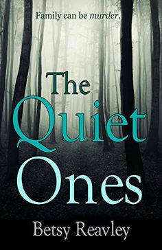 The Quiet Ones: A gripping psychological thriller by Betsy Reavley http://www.amazon.co.uk/dp/B01BZ8WJ8G/ref=cm_sw_r_pi_dp_AZy3wb0T006ZR