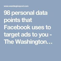 98 personal data points that Facebook uses to target ads to you - The Washington… Management Development, Best Ads, Computer Technology, Seo Marketing, The Washington Post, Target, Behavior, Facebook, Brother