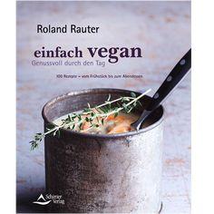 """""""einfach vegan"""" von Roland Rauter"""