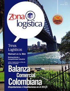 Ya está en circulación la Edición 71 de Zonalogistica. Balanza Comercial Colombiana. Exportaciones e Importaciones 2012 - ¿Cómo implementar un área del servicio al cliente? ¡Suscríbase! Info: (+574)3783334 www.zonalogistica.com