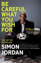 Be Careful What You Wish For by Simon Jordan.  A very entertaining and insightful look at how football works. You won't meet a more outspoken or amusing guide to the business. Highly recommended for anyone interested in football.