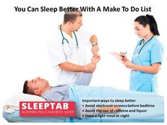 Important ways to sleep better • Avoid electronic screens before bedtime • Avoid the use of caffeine and liquor • Have a light meal at night