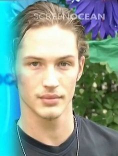 beautiful boy Tom Hardy ❤ so young! seriously has just gotten better as he ages! wow!
