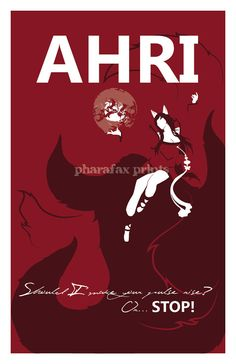Ahri, the Nine-Tailed Fox Print on Matte Paper  Please specify which quote you would like at time of purchase:    Tell me a secret.  Dont you trust me? Should I make your pulse rise? or STOP!    Also Available in three Colorways:  Please specify during checkout.  Red (default)  Blue  Teal/Red    Custom Quote and No Quote Options Available. Physical print will arrive unframed, unmatted, and without watermark.  Printed on sturdy acid free, 200 GSM, premium matte paper.
