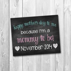 ON SALE Chalkboard sign, pregnancy announcement, happy mothers day to me, mommy to be, photo prop