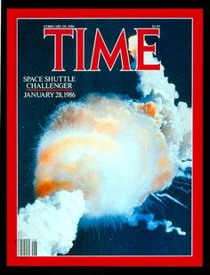 The Space Shuttle Challenger explosion on the cover of Time magazine (February 10, 1986)