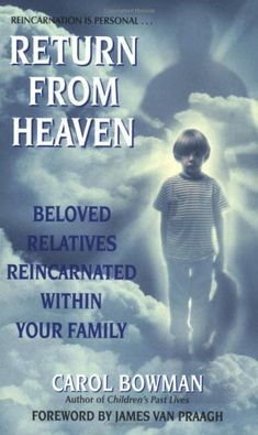 Return From Heaven: Beloved Relatives Reincarnated Within Your Family by Carol Bowman http://www.amazon.com/dp/0061030449/ref=cm_sw_r_pi_dp_yeUmub0M24YQN