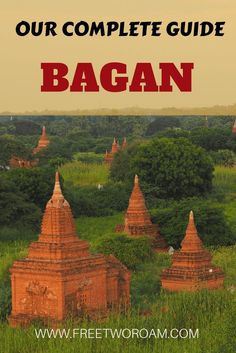 One of the highlights of any trip to Myanmar is a visit to the ancient city of Bagan and its archeological zone. Here is our complete guide.