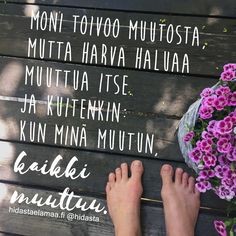 Moni toivoo muutosta, mutta harva haluaa muuttua itse. Ja kuitenkin: kun minä muutun, kaikki muuttuu. ✨☝️⭐️ I Can Relate, Story Of My Life, Motto, Wise Words, Letter Board, Affirmations, Poems, Spirituality, Knowledge