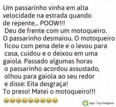 Imagens de Piada de motoqueiro e o passarinho para compartilhar no Facebook, CLIQUE e veja mais.