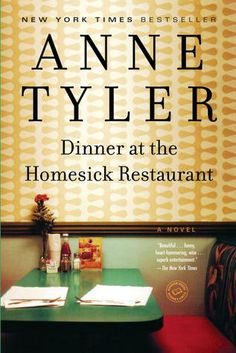 Anne Tyler  Dinner at the Homesick Restaurant.  Thanks for the recommendation sister dearest - totally addicted to dysfunctional family lit!!