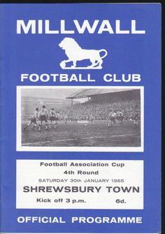 Millwall 1 Shrewsbury Town 2 in Jan 1965 at The Den. The programme cover for the FA Cup 4th Round tie.