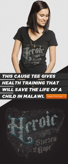 This shirt covers the cost of training a mother in Malawi on sanitation needs. Purchasing this shirt saves entire families!