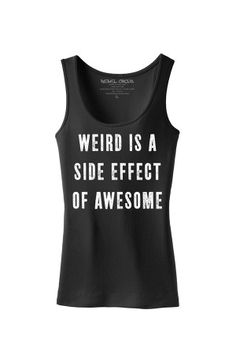Women's Weird Is Awesome Tank - good for pjs ;)