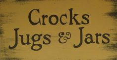 Crocks Jugs Jars Wood Sign - buy on Lights in the Northern Sky www.lightsinthenorthernsky.com