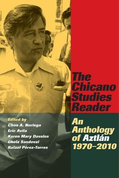 The Chicano Studies Reader: An Anthology of Aztlan, 1970-2010, co-edited by Chon Noriega and Eric Avila, CSW Affiliated Faculty Members (also co-edited by Karen Mary Davalos, Chela Sandoval and Rafael Perez-Torres)