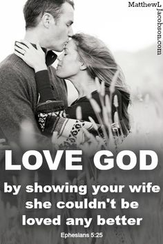 "Obedience to God means I am married to an amazingly cherished woman. ""Love God by Showing Your Wife She Couldn't be Loved any Better"" MatthewLJacobson.com"