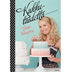 Kakkutaidetta kotikeittiössä Emma Iivanainen