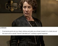 Don't know why it's a picture of Mrs. Hughes, but this is quite a clever (if morbid) response...