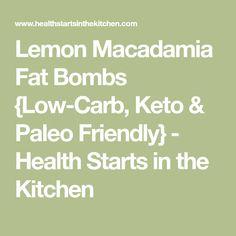 Lemon Macadamia Fat Bombs {Low-Carb, Keto & Paleo Friendly} - Health Starts in the Kitchen