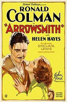 Arrowsmith    Theatrical release poster  Directed by	John Ford  Produced by	Samuel Goldwyn  Written by	Sidney Howard  Starring	Ronald Colman  Helen Hayes  Richard Bennett  Music by	Alfred Newman  Cinematography	Ray June  Editing by	Hugh Bennett  Studio	Samuel Goldwyn Productions  Distributed by	United Artists  Release date(s)	December 26, 1931