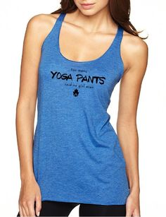 Too Many Yoga Pants - Ladies Racerback Fitted