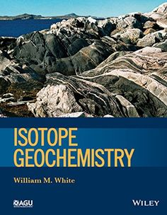 Isotope geochemistry / William M. White