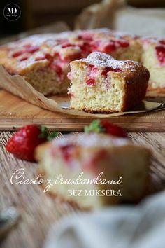 BEZ MIKSERA! Ciasto z truskawkami. Szybkie i łatwe do przygotowania.  // Quick and Easy Strawberries cakes without mixer.      #mojadelicja #ciasta #lato #food #foodporn #cakes #photography #strawberries #owoce #easy #quick
