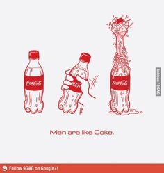 Men are like Coke