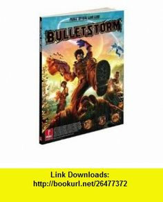 [BULLETSTORM PRIMA OFFICIAL STRATEGY GUIDE WITH BONUS VIDEOS PRIMA OFFICIAL GAME GUIDE] BY Prima Games (Author) Prima Games (publisher) Paperback Prima Games ,   ,  , ASIN: B0050QHIRC , tutorials , pdf , ebook , torrent , downloads , rapidshare , filesonic , hotfile , megaupload , fileserve