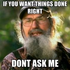 I never get any r-s-p-c-t around here - Duck Dynasty - Uncle Si | Meme Generator