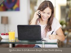 Effective Ideas to Get Maximum Benefits From #FlexibleWorking  #WFH #WorkFromHome