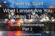 Flesh vs Spirit - Godly Relationships Part 2 Our Pastor said last year before he…