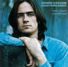 James Taylor  Saw him in concert a few years ago. It was a good one. Loss of hair did not mean loss of talent.