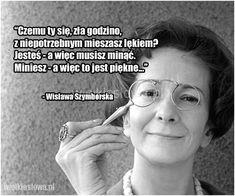 Czemu ty się, zła godzino, z niepotrzebnym... #Szymborska-Wisława,  #Piękno Poetry Quotes, Words Quotes, Life Quotes, Great Sentences, Lost In Thought, Learning Quotes, Statements, Powerful Words, Love Words