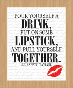Printable Quote Art, Pour Yourself a Drink..Pull It Together, Elizabeth Taylor, Wall Art Decor, Inspirational Quote Typography