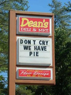 don't cry we have pie. Hahaha!!!