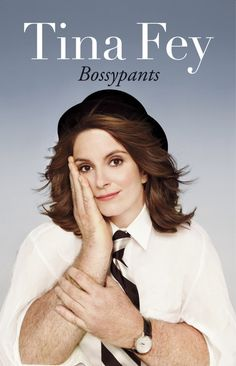 """Bossypants"" by Tin Fey"