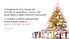 Krajcsó Nelli #idézet #karácsony Merry Christmas, Quotes, Merry Little Christmas, Quotations, Wish You Merry Christmas, Quote, Shut Up Quotes