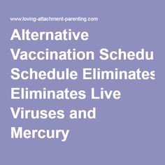 Alternative Vaccination Schedule Eliminates Live Viruses and Mercury