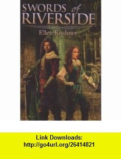 21 best books worth reading images on pinterest book book book swords of riverside swordspoint the privilege of the sword 9780739473368 ellen kushner fandeluxe Images