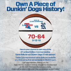 Don't miss out on a chance to own a piece of Louisiana Tech Bulldog Basketball. 4 #DunkinDogs game balls have now been sold- Middle Tennessee, Southern Miss, Texas A&M, Central Michigan. 23 wins remain! Purchase yours today by calling Tyson Baldwin or Nate Warren at 318-255-7950.