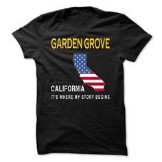 GARDEN GROVE It's Where My Story Begins T-Shirts, Hoodies, Sweatshirts, Tee Shirts (19$ ==► Shopping Now!)