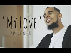 """Khāled Siddīq - """"My Love"""" (Official Nasheed Video) - YouTube"""