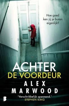 Boek cover Achter de voordeur van Alex Marwood Books To Read, My Books, Romans, Thrillers, Cinema, Reading, Inspiring People, Book Covers, Dutch