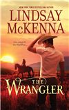 The Wrangler    By Author: LindsayMcKenna     Publisher: HQN Books     Tags: Contemporary, Western, Romance    A NIGHT OWL REVIEWS BOOK REVIEW * Reviewed by: Crisgee    Once a high powered derivatives trader, Griff has returned to Wyoming penniless. He is estranged from